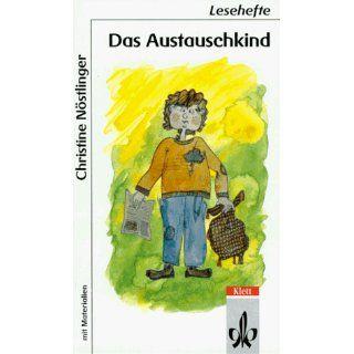 Das Austauschkind. Mit Materialien Christine Nöstlinger