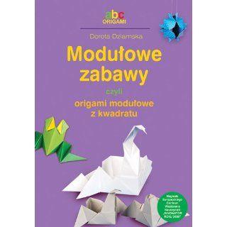 Modulowe zabawy czyli origami modulowe z kwadratu Dorota