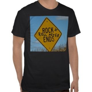 Rock + Roll Never Ends, Fun Street Sign Graffiti T shirts