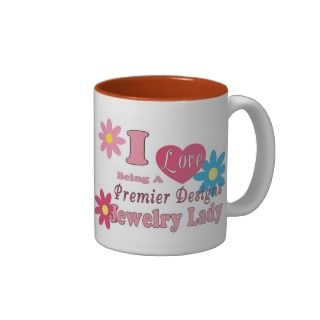 LOVE being a Premier Designs Jewelry Lady Coffee Mug