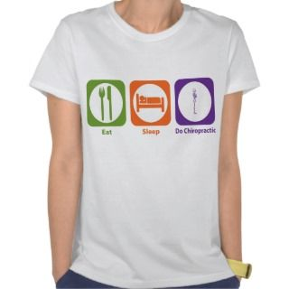 Eat Sleep Do Chiropractic Tshirts