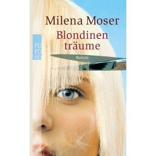 Blondinenträume. Milena Moser Bücher