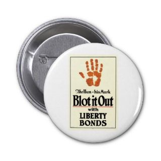 Liberty Bonds ~ The Hun His Mark Blot It Out WWI Buttons