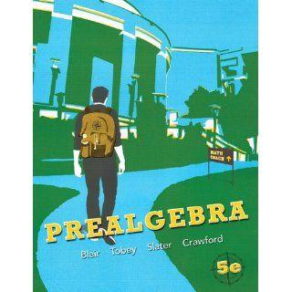 Prealgebra: Jamie Blair, John Tobey, Jeffrey Slater