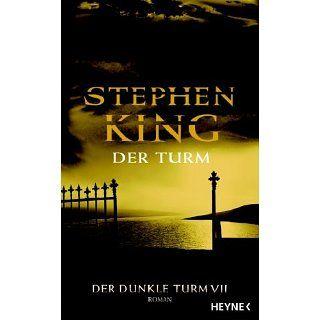 Der Turm. Der dunkle Turm 7. Stephen King, Wulf Bergner