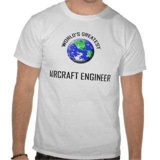 Worlds Greatest Aircraft Engineer Shirts
