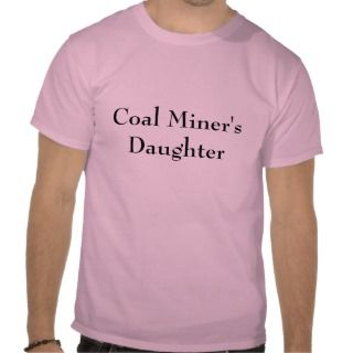 Coal Miners Daughter Tee Shirt