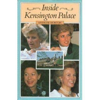Inside Kensington Palace: Andrew Morton: Englische Bücher