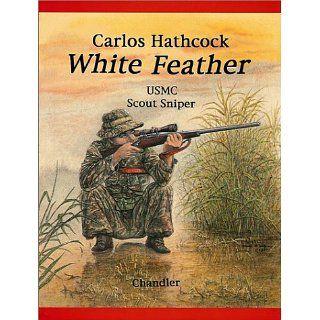 Carlos Hathcock White Feather und über 1,5 Millionen weitere Bücher