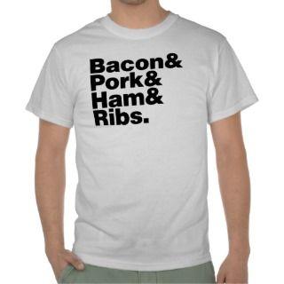 Bacon & Pork & Ham & Ribs   Meat Pig Food Yummy Tshirt