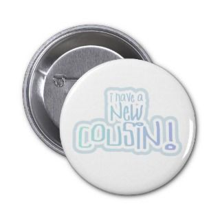 Blue Text I Have a New Cousin Pin