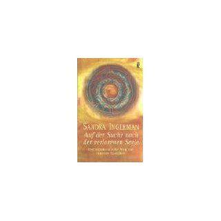 Auf der Suche nach der verlorenen Seele Der schamanische Weg zur