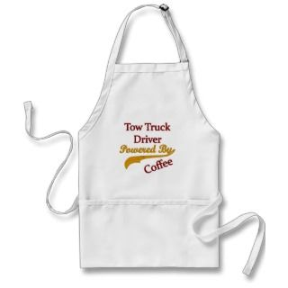 Tow Truck Driver Powered By Coffee Aprons