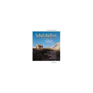 Schutzhütten. Touren   Wanderwege   Geschichte: Sabine