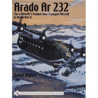 Arado 232 The Luftwaffes Combat Zone Transport Aircraft in World War