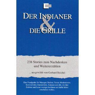 Der Indianer & Die Grille 238 Storys zum Nachdenken und WeitererzÃ