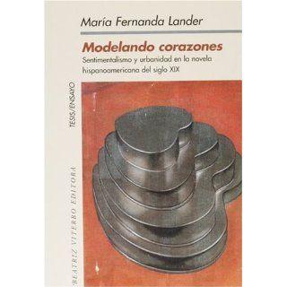 Modelando Corazones Modelando Corazones: Sentimentalismo y Urbanidad
