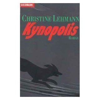 Kynopolis. Roman. Christine Lehmann Bücher