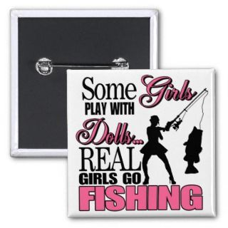 Real Girls Go Fishing Pinback Buttons