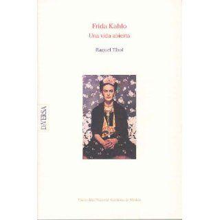 Frida kahlo Una Vida Abierta Raquel Tibol Englische