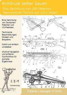 Armbrust selber bauen 341 geniale Patente zeigen wie Armbrueste gebaut
