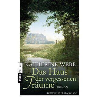 Das Haus der vergessenen Träume: Roman eBook: Katherine Webb