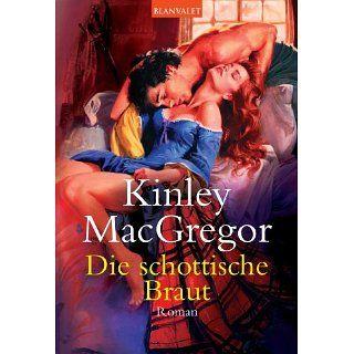 Die schottische Braut Roman eBook Kinley MacGregor, Ute Christine