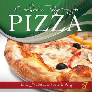 27 einfache Pizza rezepte (Pasta und Pizza) eBook Karina Di Geronimo