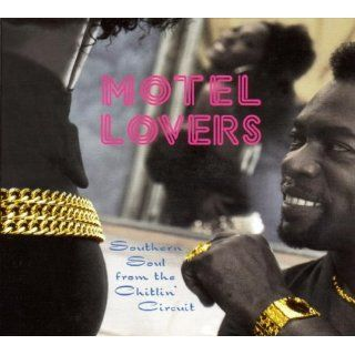 Motel Lovers Southern Soul from the Chitlin Circu Musik