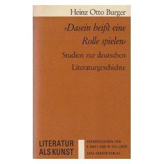 Dasein heisst eine Rolle spielen: Heinz Otto Burger