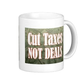 Tea Party   Cut Taxes   NOT DEALS Coffee Mug