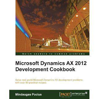 Microsoft Dynamics AX 2012 Development Cookbook eBook Mindaugas