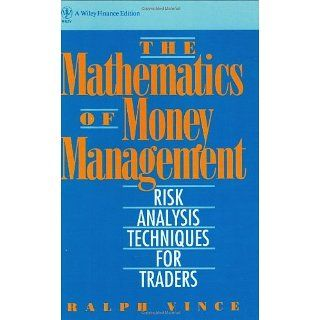 The Mathematics of Money Management Risk Analysis Techniques for