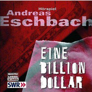 Eine Billion Dollar: Hörspiel des SWR.: Andreas Eschbach