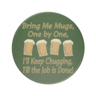 Funny Beer Ale Humor Party Bring Me Your Mugs Coasters