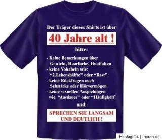 Fun Shirt 40 JAHRE, T Shirt Spruch Geburtstag witzig