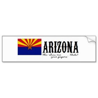 ARIZONA THE SHOW ME YOUR PAPERS STATE BUMPER STICKERS