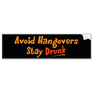 Quotes Bumper Stickers, Funny Drinking Quotes Bumper Sticker Designs