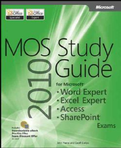 MOS 2010 Study Guide For Microsoft Word Expert, Excel Expert, Access