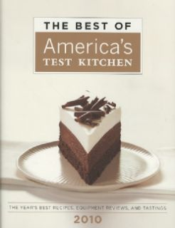 The Best of Americas Test Kitchen 2010 The Years Best Recipes