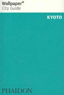 Wallpaper City Guide Kyoto 2012 (Paperback) Today $8.87