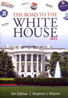 The Road to the White House 2012 The Politics of Presidential