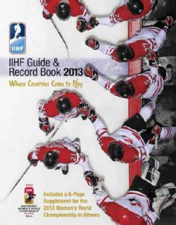 IIHF Guide & Record Book 2013 Where Countries Come to Play (Paperback