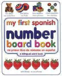 My Firs Spanish Number Board Book/Mi Primer Libro De Numeros En