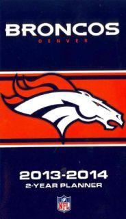 Denver Broncos NFL 2013 14 2 Year Planner (Calendar)
