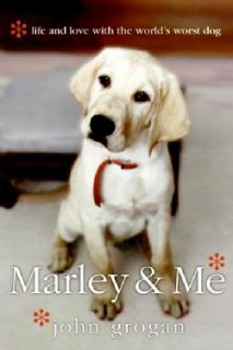 Marley & Me Life And Love With the Worlds Worst Dog (Paperback