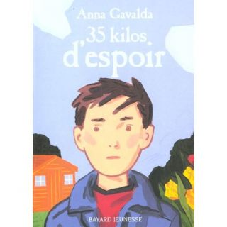35 kilos despoir   Achat / Vente livre Anna Gavalda   Frederic