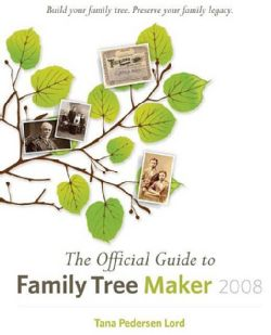 The Official Guide to Family Tree Maker 2008