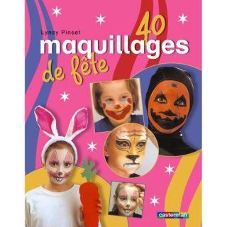 40 maquillages de fete   Achat / Vente livre Lynsy Pinsent pas cher