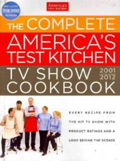 The Complete Americas Test Kitchen TV Show Cookbook 2001 2012 Every